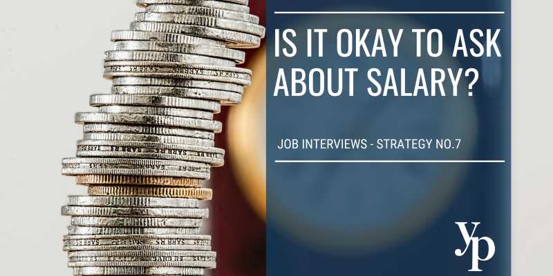 Job Interviews – Strategy No. 7:  Is it okay to ask about salary?
